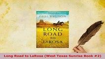 Download  Long Road to LaRosa West Texas Sunrise Book 2  EBook