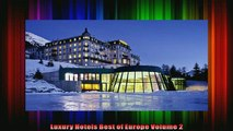 Read  Luxury Hotels Best of Europe Volume 2  Full EBook