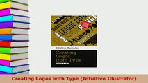 PDF  Creating Logos with Type Intuitive Illustrator Download Online