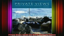 Read  Private Views Inside the Worlds Greatest Homes  Full EBook