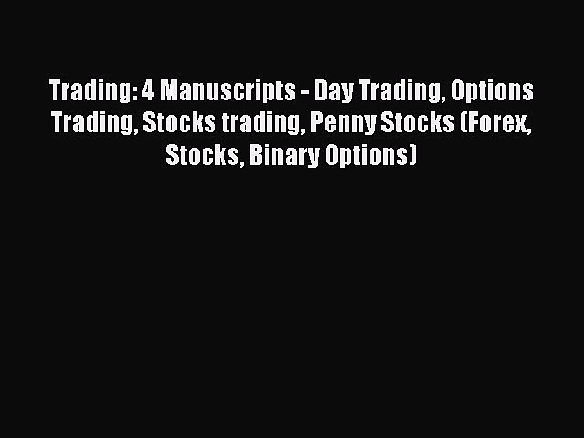 [Read book] Trading: 4 Manuscripts – Day Trading Options Trading Stocks trading Penny Stocks