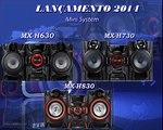 Lançamento 2014 - Mini System MX-H630, MX-H730 e MX-H830