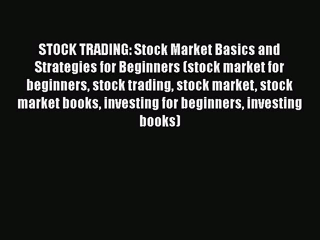 [Read book] STOCK TRADING: Stock Market Basics and Strategies for Beginners (stock market for