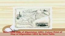 PDF  John Tallis Map of Afganistan 1851 Colour Print of Map of Afganistan 1851 by John Tallis Read Full Ebook