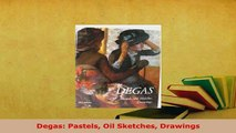 Download  Degas Pastels Oil Sketches Drawings PDF Full Ebook