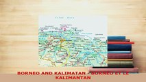 PDF  BORNEO AND KALIMATAN  BORNÉO ET LE KALIMANTAN Download Full Ebook