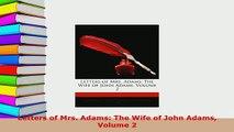 PDF  Letters of Mrs Adams The Wife of John Adams Volume 2 PDF Full Ebook