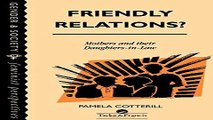 Download Friendly Relations   Mothers And Their Daughters In Law  Feminist Perspectives on the