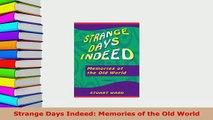 PDF  Strange Days Indeed Memories of the Old World Free Books