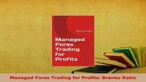 PDF  Managed Forex Trading for Profits Branko Rakic Download Online