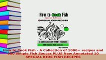 PDF  How to Cook Fish  A Collection of 1000 recipes and 100 Simple Fish Sauces PLUS New Ebook