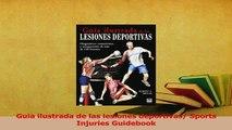 Read  Guia ilustrada de las lesiones deportivas Sports Injuries Guidebook Ebook Free