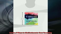 FREE DOWNLOAD  Thrive 5 Ways to ReInvigorate Your Teaching  BOOK ONLINE