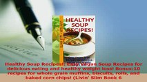 Download  Healthy Soup Recipes Easy Vegan Soup Recipes for delicious eating and healthy weight Download Online