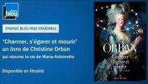 Christine Orban est l'invitée de Daniela Lumbroso - France Bleu Midi Ensemble