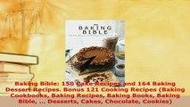 Download  Baking Bible 150 Cake Recipes and 164 Baking Dessert Recipes Bonus 121 Cooking Recipes Download Online