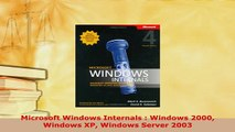 Download  Microsoft Windows Internals  Windows 2000 Windows XP Windows Server 2003 Free Books