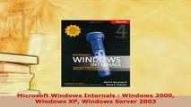 Download  Microsoft Windows Internals  Windows 2000 Windows XP Windows Server 2003 Free Books