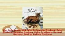 PDF  The Cake Book 164 Cake  Cupcake Recipes Cake Recipes Cupcake Recipes Cake Cookbook Read Full Ebook