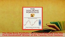 PDF  The Dog Bone Portfolio A Personal Odyssey into the First Kondratieff Winter of the Ebook