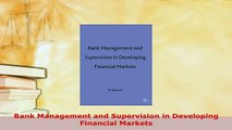 PDF  Bank Management and Supervision in Developing Financial Markets Read Full Ebook