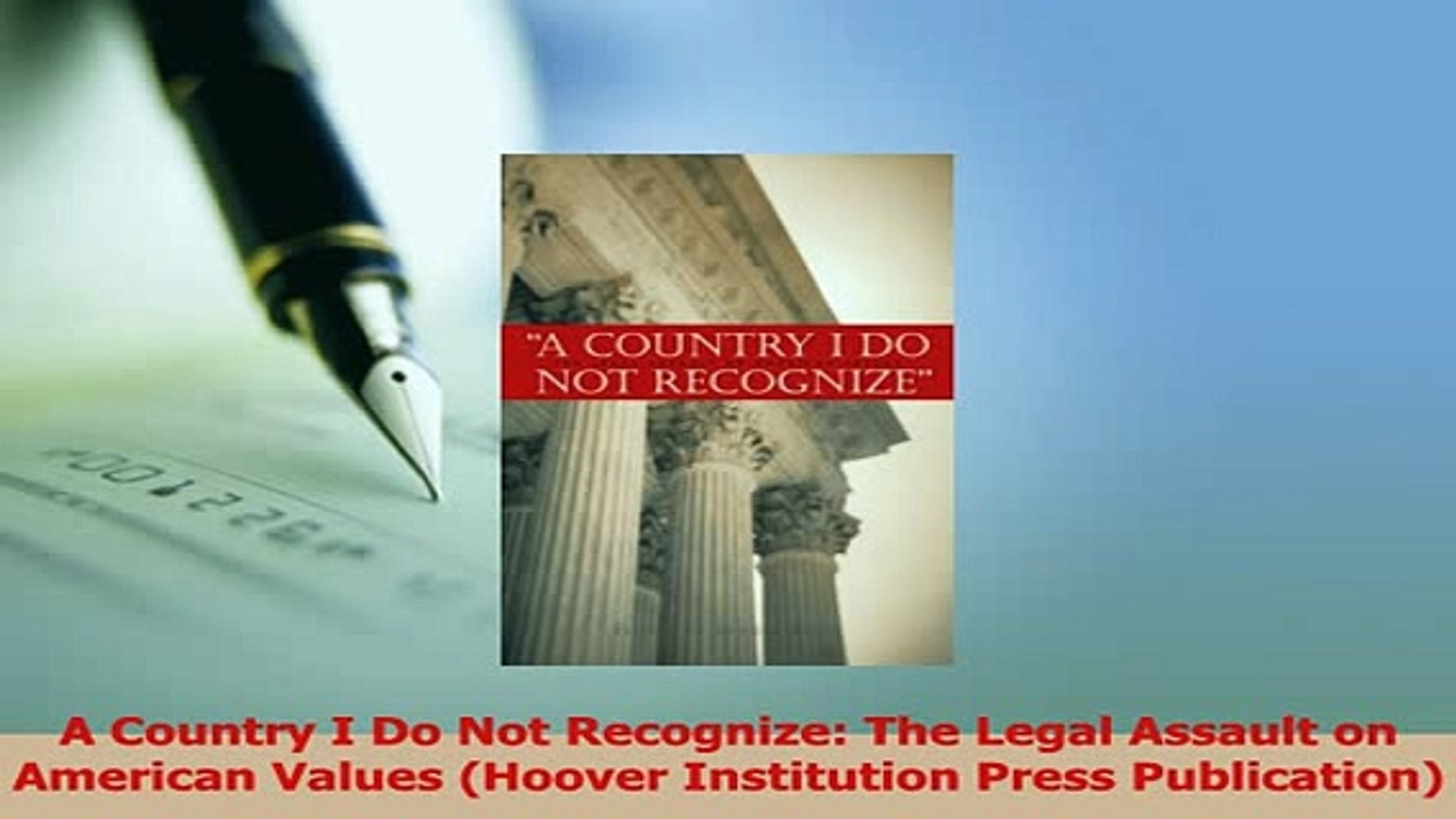 Read  A Country I Do Not Recognize The Legal Assault on American Values Hoover Institution Ebook Fre