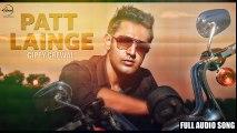 Patt Lainge - Full Audio Song HD - Desi Rockstar 2 - Gippy Grewal Feat.Neha Kakkar - Dr.Zeus 2016 - New Punjabi Songs - Songs HD