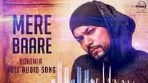 Mere Baare (Audio Song) Bohemia   Latest Punjabi Songs