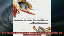FREE DOWNLOAD  An Introduction to Derivative Securities Financial Markets and Risk Management  FREE BOOOK ONLINE