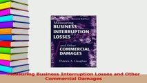 Read  Measuring Business Interruption Losses and Other Commercial Damages Ebook Free