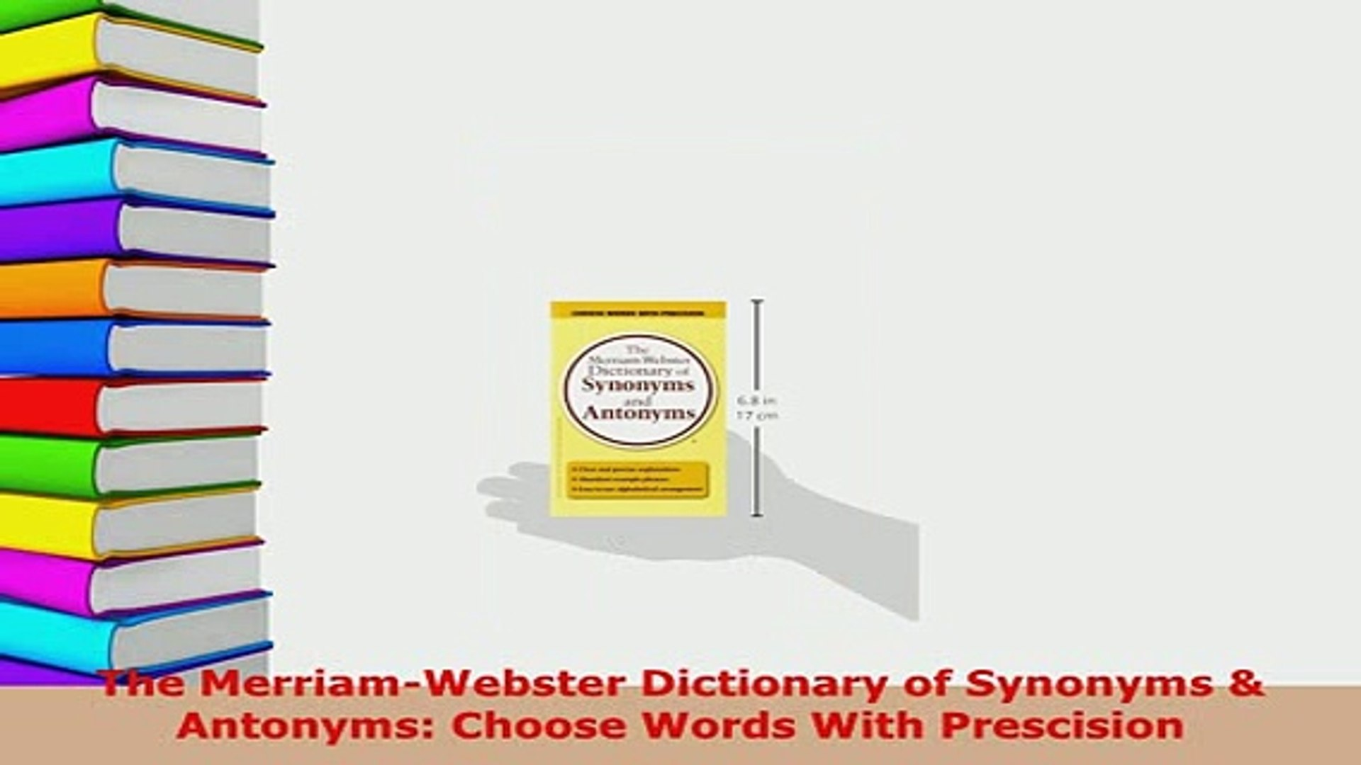 PDF The MerriamWebster Dictionary of Synonyms Antonyms Choose Words With  Prescision Download Online