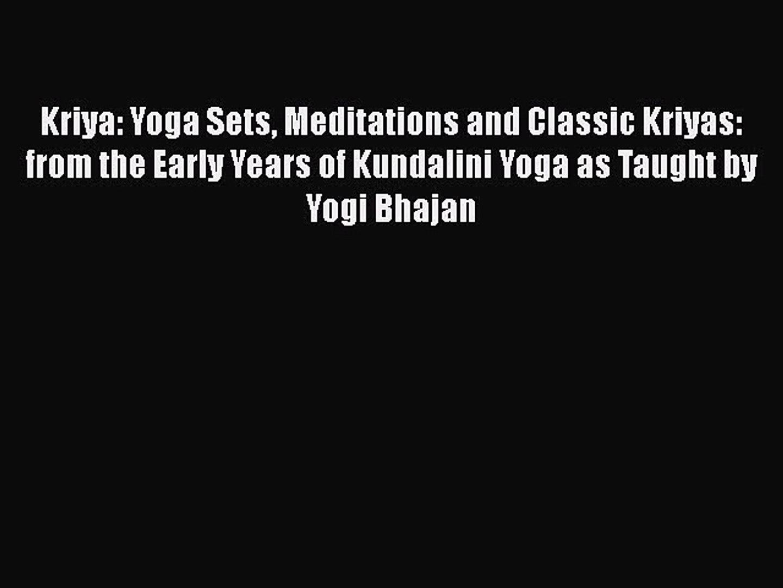 [Read book] Kriya: Yoga Sets Meditations and Classic Kriyas: from the Early  Years of Kundalini