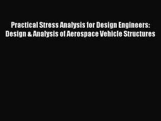 Practical Stress Analysis For Design Engineers Resource Learn About Share And Discuss Practical Stress Analysis For Design Engineers At Popflock Com