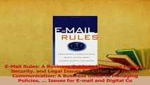 Read  EMail Rules A Business Guide to Managing Policies Security and Legal Issues for EMail Ebook Free
