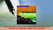 Download  3D Modeling in AutoCAD Creating and Using 3D Models in AutoCAD 2000 with CDROM  EBook