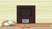 PDF  Quintus Curtius Rufus Life and Exploits of Alexander the Great Free Books