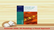 PDF  AutoCAD 2006 3D Modeling a Visual Approach  EBook