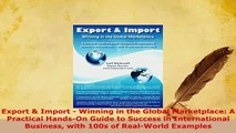 PDF  Export  Import  Winning in the Global Marketplace A Practical HandsOn Guide to Success Download Online