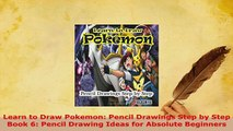 Download  Learn to Draw Pokemon Pencil Drawings Step by Step Book 6 Pencil Drawing Ideas for Download Online