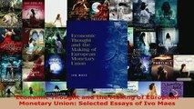 PDF  Economic Thought and the Making of European Monetary Union Selected Essays of Ivo Maes Read Full Ebook