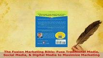 PDF  The Fusion Marketing Bible Fuse Traditional Media Social Media  Digital Media to Read Online