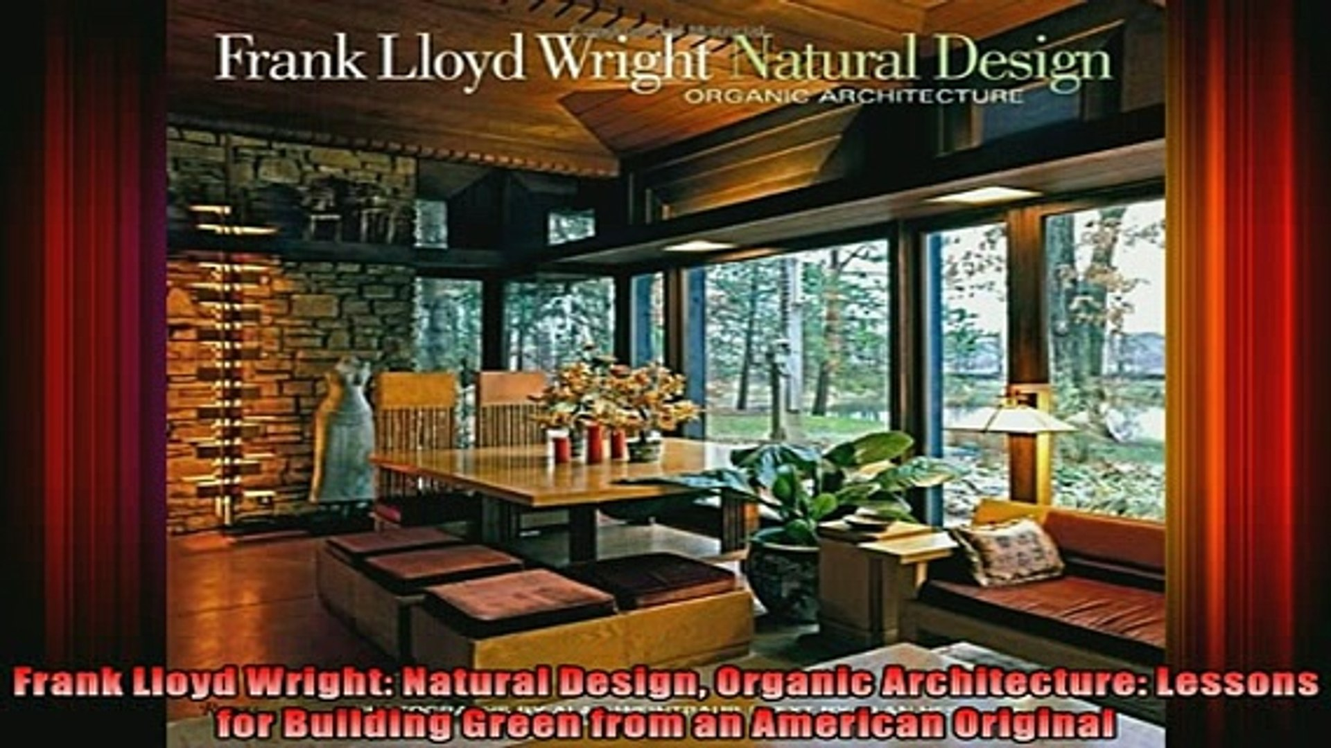 Read Frank Lloyd Wright Natural Design Organic Architecture Lessons For Building Green From Full Ebook Video Dailymotion