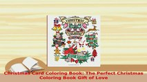Download  Christmas Card Coloring Book The Perfect Christmas Coloring Book Gift of Love Free Books