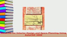 Download  AutoCAD for Interior Design and Space Planning Using AutoCAD 2000 Free Books