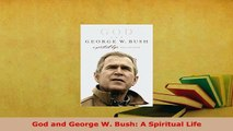 PDF  God and George W Bush A Spiritual Life PDF Book Free