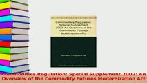 PDF  Commodities Regulation Special Supplement 2002 An Overview of the Commodity Futures Read Online