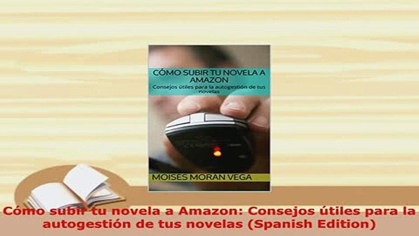 PDF  Cómo subir tu novela a Amazon Consejos útiles para la autogestión de tus novelas Spanish Free Books