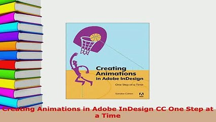 Download  Creating Animations in Adobe InDesign CC One Step at a Time Free Books