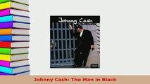 Download  Johnny Cash The Man in Black Read Online