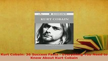 Download  Kurt Cobain 36 Success Facts  Everything You Need to Know About Kurt Cobain Ebook